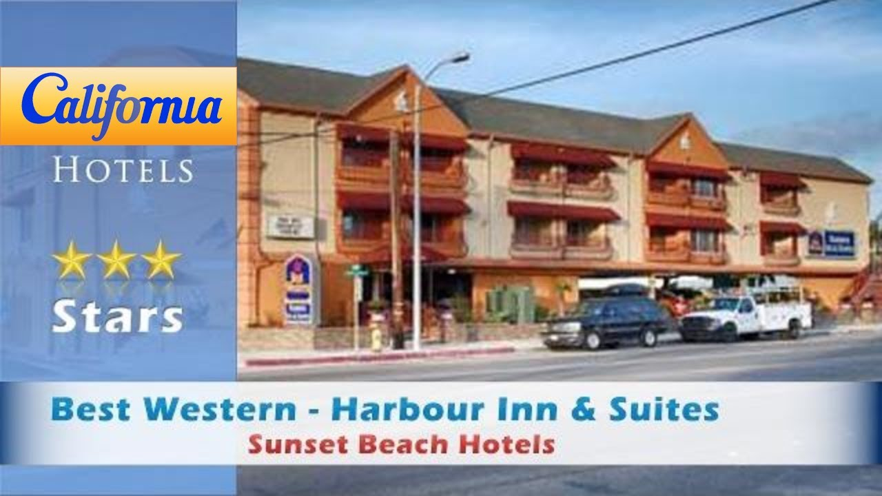 Best Western Harbour Inn Suites Sunset Beach Hotels California