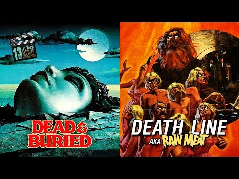 13 O'Clock Movie Retrospective: Dead & Buried and Death Line (aka Raw Meat)