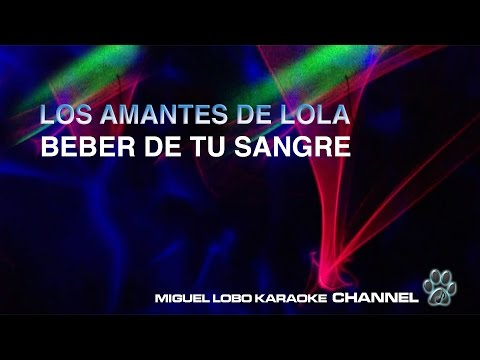 LOS AMANTES DE LOLA - BEBER DE TU SANGRE - Karaoke Channel Miguel Lobo
