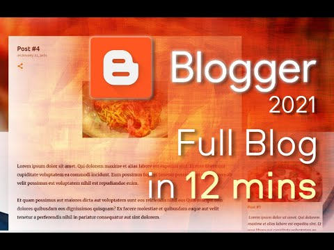 Blogger - Tutorial for Beginners in 12 MINUTES!  [ 2021 Updated ]