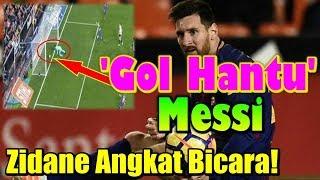 Download Video 'Gol Hantu' Lionel Messi, Zinedine Zidane Angkat Bicara! MP3 3GP MP4