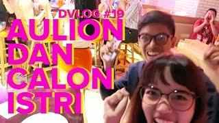 DVLOG #19: AULION DAN CALON ISTRI