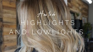 How to do Highlights and Lowlights || Hair Tutorail