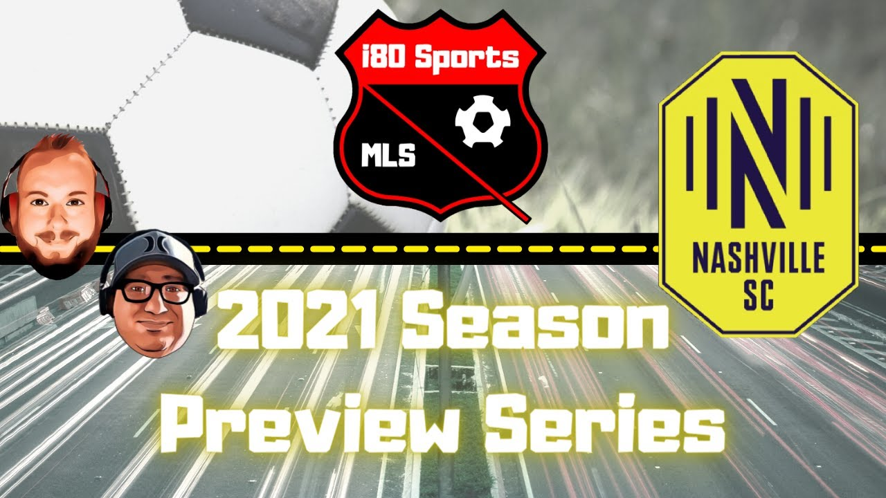 Nashville SC Season Preview 2021- with special guest Jonathan Slape from Speedway Soccer