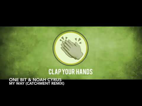 One Bit & Noah Cyrus - My Way (Catchment Remix)