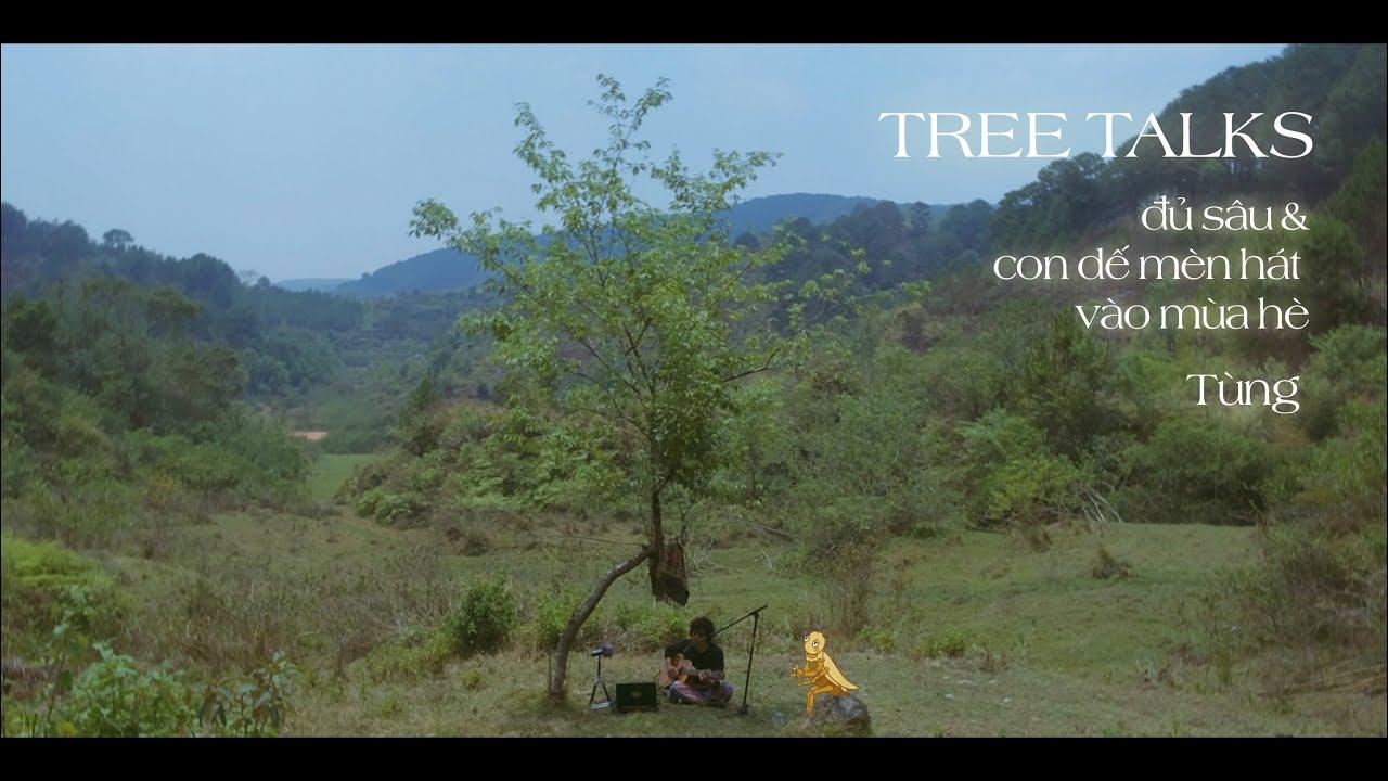 Tree Talks | Ep08: Đủ Sâu / Con Dế Mèn Hát Vào Mùa Hè | Tùng x Yam
