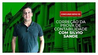 [AUDITOR SEFAZ RS] Correção da prova de contabilidade com Silvio Sande