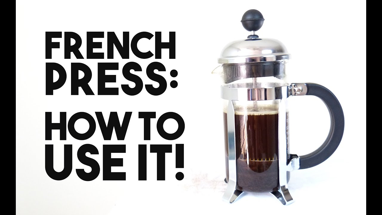 French Press How To Use It