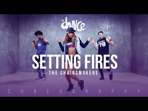 Setting Fires - The Chainsmokers - Choreography - FitDance Life