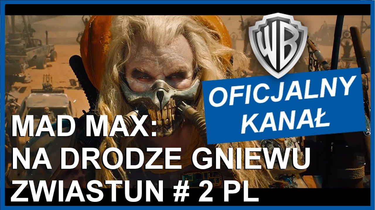 MAD MAX: NA DRODZE GNIEWU - Zwiastun #2 PL