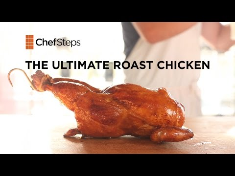 The Ultimate Roast Chicken • ChefSteps