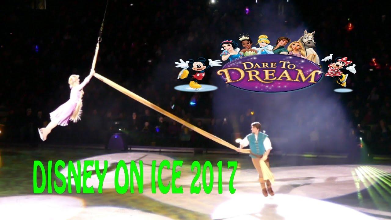Disney On Ice Dare To Dream 2017 Youtube