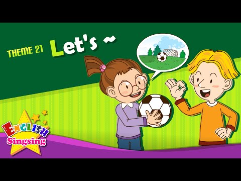 Theme 21. Let's - Let's play soccer. | ESL Song & Story - Learning English for Kids