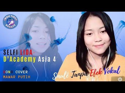 Smule SELFI LIDA / DA ASIA 4 Tanpa Efek Vokal Suara TETAP Juara Cover MAWAR PUTIH