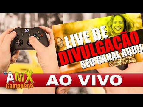 Live de Divulgação com Gameplays do Canal 24h/dia - DIVULGUE SEU CANAL AQUI!