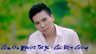 Cảm Ơn Người Tôi Yêu - Châu Việt Cường [ HD ]