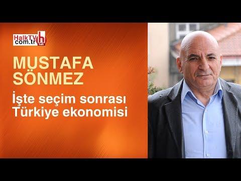 Ekonomist Mustafa Sönmez Açıkladı: İşte Seçim Sonrası Türkiye Ekonomisi