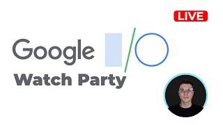Google IO Watch Party