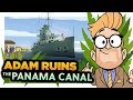How The Usa Stole The Panama Canal Adam Ruins Everything
