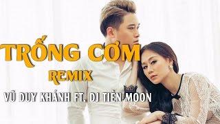 Trống Cơm (Remix) - Vũ Duy Khánh ft DJ Tiên Moon [Official Audio]