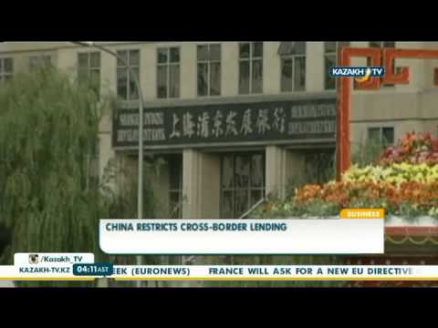 China restricts cross-border lending - Kazakh TV