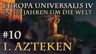 Let's Play Europa Universalis 4 – I. Azteken: #10 Die Erkrankung (In 375 Jahren um die Welt)