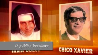 Chico Xavier homenageia Irmã Dulce