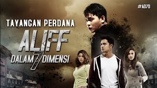 Video ALIFF DALAM 7 DIMENSI - Tayangan Perdana 8 September 2016 [HD] download MP3, 3GP, MP4, WEBM, AVI, FLV Desember 2017