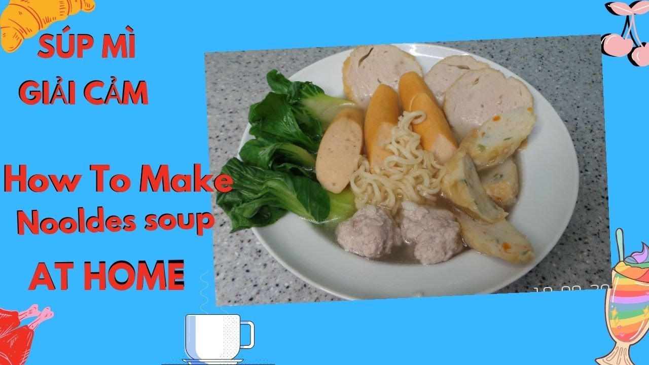 How to make Nooldes soup at Home. SÚP MÌ GIẢI CẢM