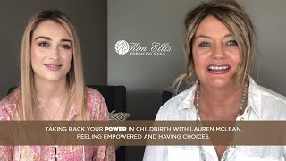 Taking back your POWER in childbirth with Lauren McLean. Feeling empowered and having choices.