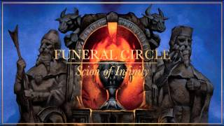 Funeral Circle - Scion of Infinity