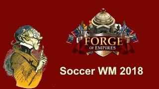FoETipps: Soccer WM 2018 in Forge of Empires (deutsch)