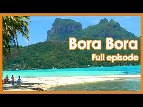 thing-to-do-in-bora-bora-//-full-episode-travel-guide