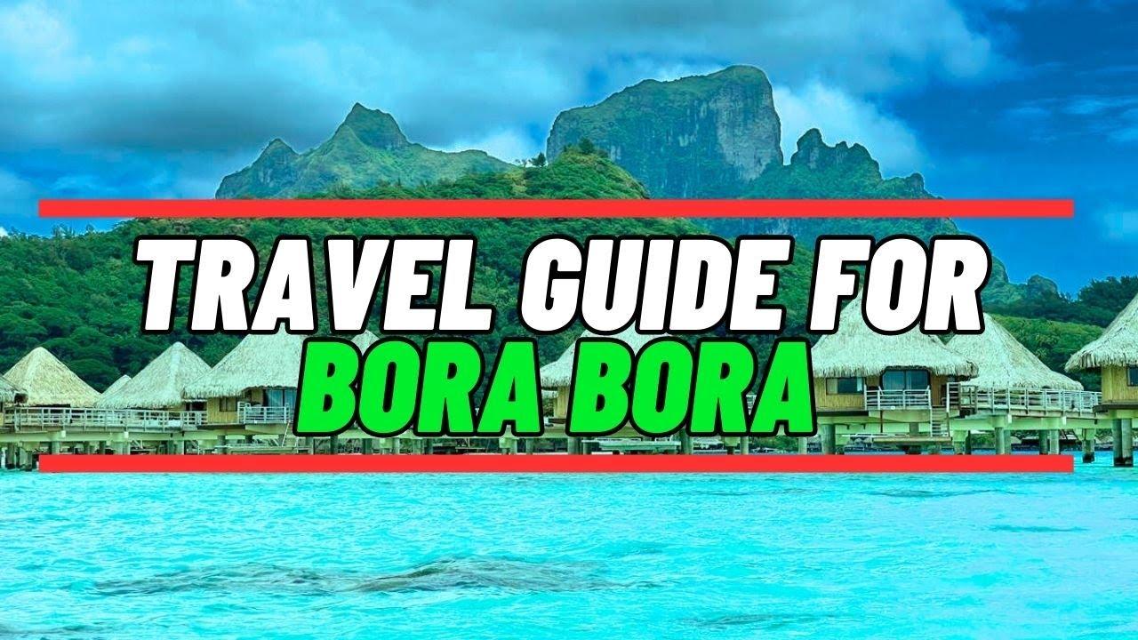Thing To Do In Bora Bora Full Episode Travel Guide Youtube