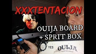 XXXTENTACION OUIJA BOARD SESSION (X SPEAKS FROM THE DEAD!)