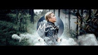 CAO VŨ | MƯA ƠI XIN NGỪNG RƠI [ MUSIC IS MY LIFE 1 ]  MV 4K OFFICIAL