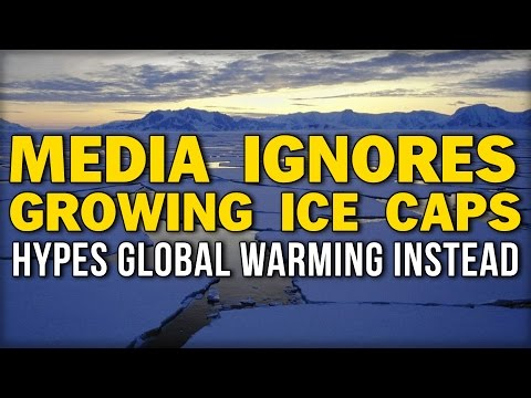 MEDIA IGNORES GROWING ICE CAPS HYPES GLOBAL WARMING INSTEAD