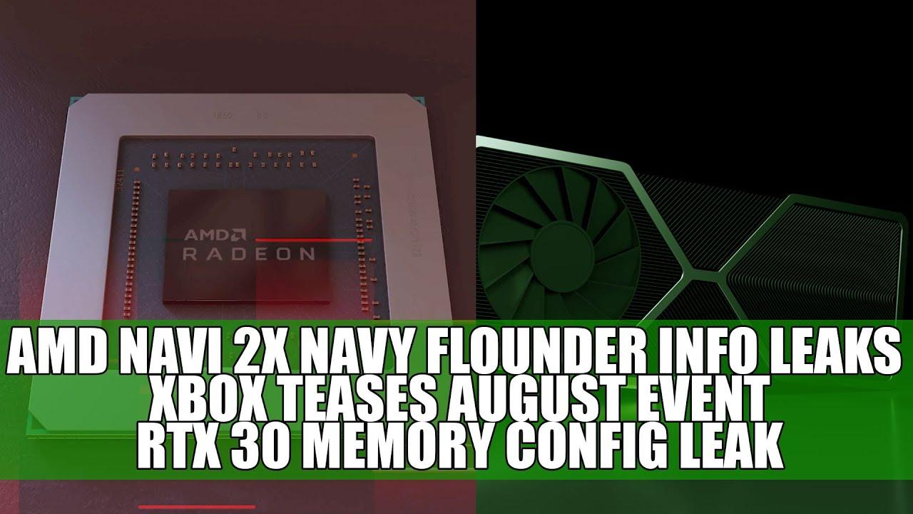 Amd Navi 2x Navy Flounder Info Leaks Xbox Teases August Event Rtx 30 Memory Config Leak Youtube
