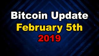 Bitcoin Update on February 5 2019, Bitcoin Update Today,, Bitcoin Prediction 2019