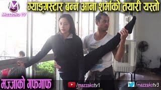Anna Sharma || ग्याङ्गस्टार बन्न आना शर्माको तयारी यस्तो || Gangster Blues || Mazzako TV
