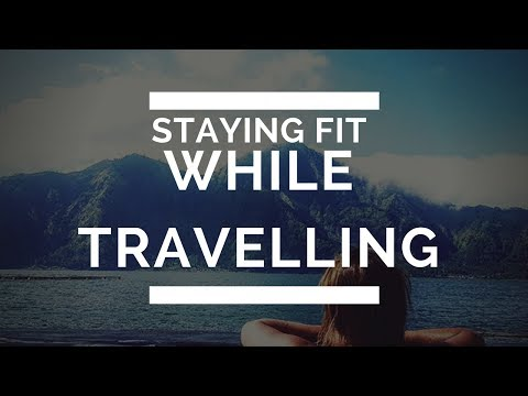 Tips to stay fit while travelling - Bali Fitness Vlog