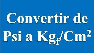 Convertir De Psi Kgf Cm2