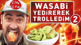 HELVA DEYİP WASABİ YEDİREREK TROLLEDİM 2 !
