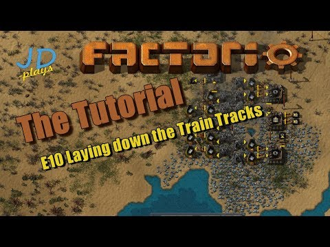 Factorio 0.16 The Tutorial E10 Laying down the Train Tracks