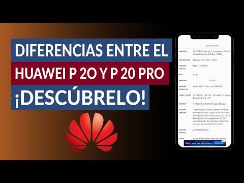 ¿Cuáles son las Diferencias Entre Huawei P20 y P20 Pro? ¿Cuál es el Mejor? - Guía Completa