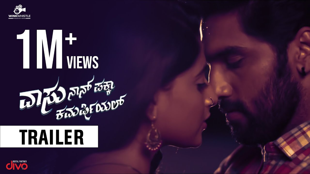 Download Vaasu Naan Pakka Commercial   New Kannada HD Trailer   Anish Tejeshwar, Nishvika Naidu
