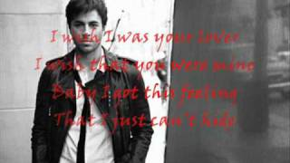 Enrique Iglesias-Wish I Was Your Lover- Lyrics