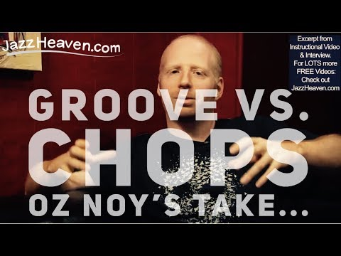 Oz Noy Interview: On GROOVE vs. CHOPS... JazzHeaven.com Instructional Video Excerpt