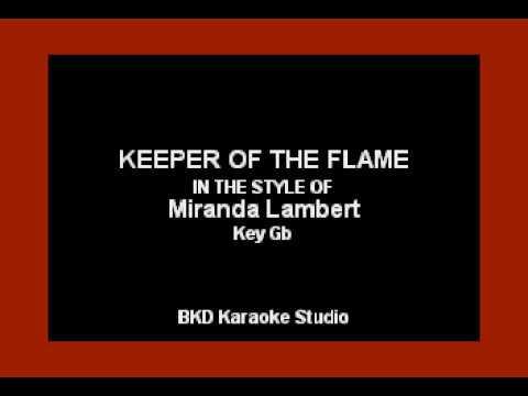Keeper of the Flame (In the Style of Miranda Lambert) (Karaoke with Lyrics)
