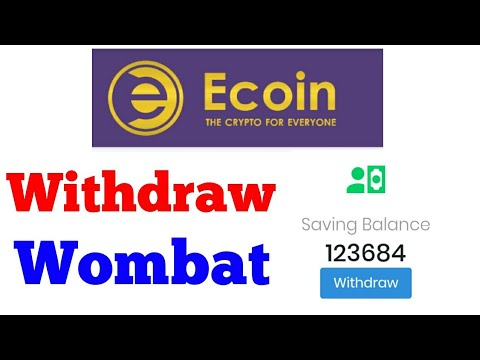 Ecoin withdraw Proof   Ecoin withdraw wombat   Ecoin Withdraw problem slove   listed probit 1